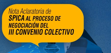 NOTA ACLARATORIA DE SPICA AL PROCESO DE NEGOCIACIÓN DEL III CONVENIOCOLECTIVO
